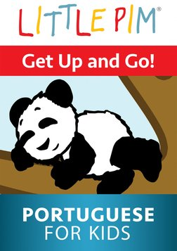 Little Pim: Get Up and Go! - Portuguese for Kids
